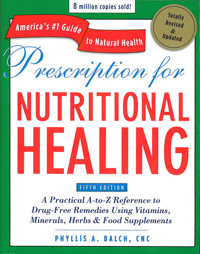 Prescription for Nutritional Healing,