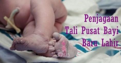 Penjagaan Tali Pusat Bayi baru lahir