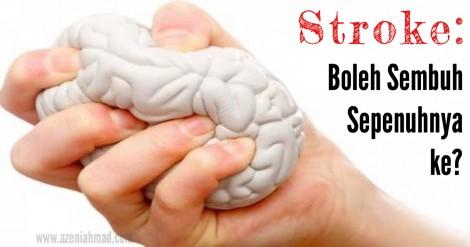 rawatan stroke boleh sembuh sepenuhnya ke